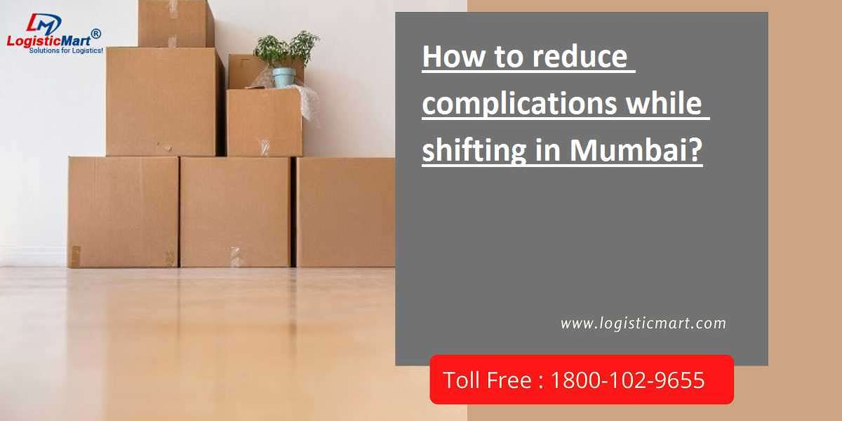 How to reduce complications while shifting in Mumbai?